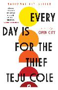 Cover-Bild zu Cole, Teju: Every Day Is for the Thief (eBook)