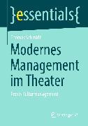 Cover-Bild zu Schmidt, Thomas: Modernes Management im Theater (eBook)