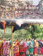 Cover-Bild zu Schmidt, Thomas: Das Kalkuttaprojekt (eBook)