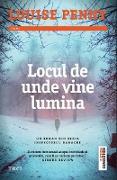Cover-Bild zu Penny, Louise: Locul de unde vine lumina (eBook)