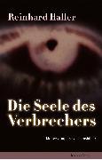 Cover-Bild zu Haller, Reinhard: Die Seele des Verbrechers (eBook)