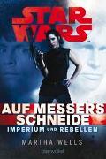 Cover-Bild zu Wells, Martha: Star Wars? Imperium und Rebellen 1