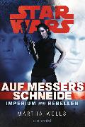 Cover-Bild zu Wells, Martha: Star Wars* Imperium und Rebellen 1 (eBook)
