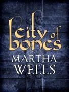 Cover-Bild zu Wells, Martha: City of Bones (eBook)