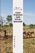 Cover-Bild zu Dieterich, Johannes (Hrsg.): Tony Rinaudo - Der Waldmacher (eBook)