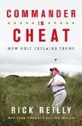 Cover-Bild zu eBook Commander in Cheat: How Golf Explains Trump