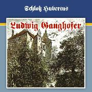 Cover-Bild zu eBook Ludwig Ganghofer, Folge 1: Schloß Hubertus