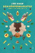 Cover-Bild zu eBook Dein Körpernavigator zum besten Essen aller Zeiten