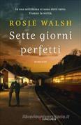 Cover-Bild zu Walsh, Rosie: Sette giorni perfetti