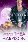 Cover-Bild zu Harrison, Thea: La Prescelta (eBook)