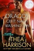 Cover-Bild zu Harrison, Thea: Dragos geht nach Washington (Die Alten Völker/Elder Races) (eBook)