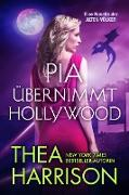 Cover-Bild zu Harrison, Thea: Pia übernimmt Hollywood (Die Alten Völker/Elder Races) (eBook)