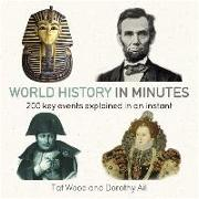 Cover-Bild zu Ail, Dorothy: World History in Minutes