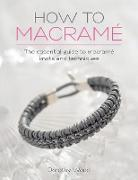 Cover-Bild zu Wood, Dorothy: How to Macrame: The essential guide to macrame knots and techniques