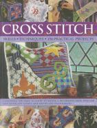 Cover-Bild zu Wood, Dorothy: Cross Stitch: Skills, Techniques, 150 Practical Projects: Everything You Need to Know to Master a Decorative Craft, with 600 Easy-To-Follow Charts and