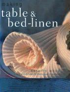 Cover-Bild zu Wood, Dorothy: Making Table & Bed-Linen: Over 35 Projects to Add the Finishing Touch to Your Home