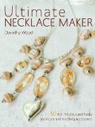 Cover-Bild zu Wood, Dorothy: Ultimate Necklace Maker