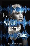 Cover-Bild zu Ancrum, K.: The Weight of the Stars