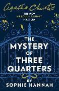 Cover-Bild zu Hannah, Sophie: Mystery of Three Quarters: The New Hercule Poirot Mystery (eBook)