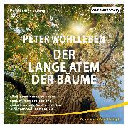 Cover-Bild zu Wohlleben, Peter: Der lange Atem der Bäume (Audio Download)