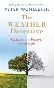 Cover-Bild zu Wohlleben, Peter: The Weather Detective (eBook)