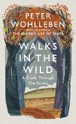 Cover-Bild zu Wohlleben, Peter: Walks in the Wild (eBook)