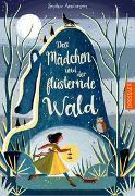 Cover-Bild zu Anderson, Sophie: Das Mädchen und der flüsternde Wald