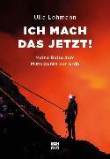 Cover-Bild zu Lohmann, Ulla: Ich mach das jetzt! (eBook)