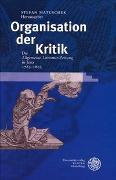 Cover-Bild zu Matuschek, Stefan (Hrsg.): Organisation der Kritik