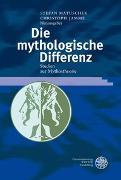 Cover-Bild zu Matuschek, Stefan (Hrsg.): Die mythologische Differenz