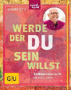 Cover-Bild zu Betz, Robert: Werde, der du sein willst (eBook)
