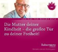 Cover-Bild zu Betz, Robert Theodor: Die Mutter Deiner Kindheit