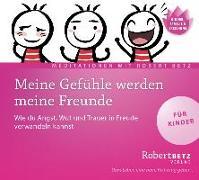 Cover-Bild zu Betz, Robert: Meine Gefühle werden meine Freunde - Meditations-CD für Kinder