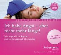 Cover-Bild zu Betz, Robert: Ich habe Angst, aber nicht mehr lange