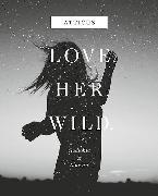 Cover-Bild zu Love - Her - Wild, Gedichte und Notizen von Atticus