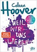 Cover-Bild zu Weil wir uns lieben von Hoover, Colleen