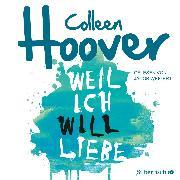 Cover-Bild zu Weil ich Will liebe (Audio Download) von Hoover, Colleen
