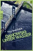 Cover-Bild zu Raether, Till: Danowski: Unter Wasser (eBook)