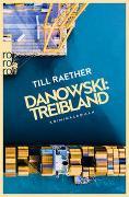 Cover-Bild zu Raether, Till: Danowski: Treibland