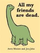 Cover-Bild zu John, Jory: All My Friends Are Dead (eBook)