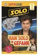 Cover-Bild zu SUPERLESER! Solo: A Star Wars Story? Han Solo in Gefahr
