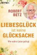 Cover-Bild zu Betz, Robert: Liebesglück ist keine Glücksache (eBook)