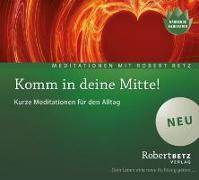 Cover-Bild zu Betz, Robert T.: Komm in deine Mitte! - Meditations-CD