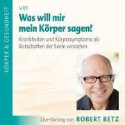 Cover-Bild zu Betz, Robert Theodor: Was will mein Körper mir sagen?/CD