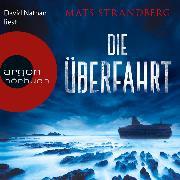 Cover-Bild zu Strandberg, Mats: Die Überfahrt (Ungekürzte Lesung) (Audio Download)