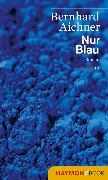 Cover-Bild zu Aichner, Bernhard: Nur Blau (eBook)