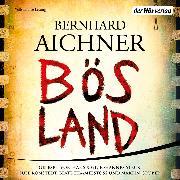 Cover-Bild zu Aichner, Bernhard: Bösland (Audio Download)