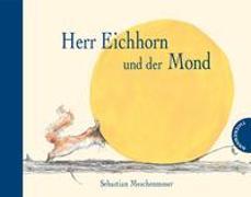Cover-Bild zu Meschenmoser, Sebastian: Herr Eichhorn und der Mond