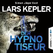 Cover-Bild zu Der Hypnotiseur (Ungekürzt) (Audio Download) von Kepler, Lars