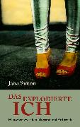 Cover-Bild zu Simon, Jana: Das explodierte Ich (eBook)
